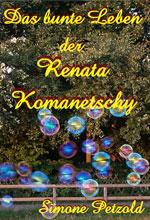 Simone_Petzold-Das_bunte_Leben_der_Renata_Komanetschy150x220